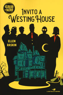 Invito a Westing House - Ellen Raskin - copertina