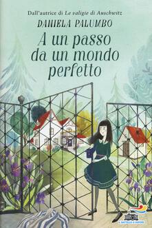 A un passo da un mondo perfetto - Daniela Palumbo - copertina