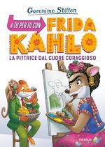 A tu per tu con Frida Kahlo. La pittrice dal cuore coraggioso