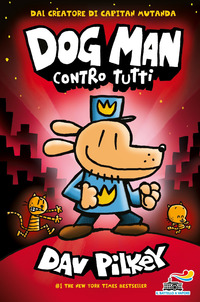 Dog Man contro tutti - Pilkey Dav - wuz.it