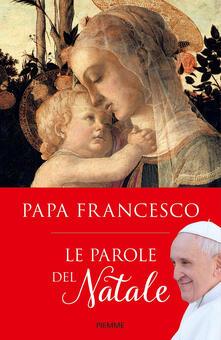 Le parole del Natale - Francesco (Jorge Mario Bergoglio) - copertina