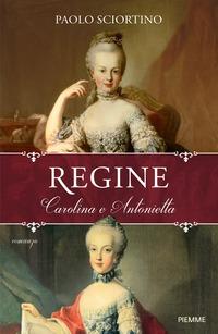 Regine. Carolina e Antonietta - Sciortino Paolo - wuz.it
