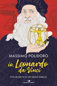 Fondazionesergioperlamusica.it Io, Leonardo da Vinci. Vita segreta di un genio ribelle Image