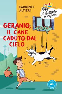 Geranio, il cane caduto dal cielo. Ediz. ad alta leggibilità - Altieri Fabrizio - wuz.it