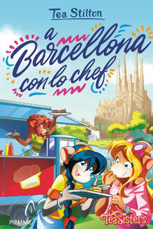 A Barcellona con lo chef - Tea Stilton - copertina