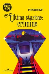 Copertina  Ultima stazione: crimine