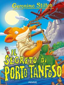 Il segreto di Porto Tanfoso. Ediz. a colori - Geronimo Stilton - copertina