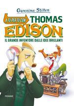 A tu per tu con Thomas Edison. Il grande inventore dalle idee brillanti