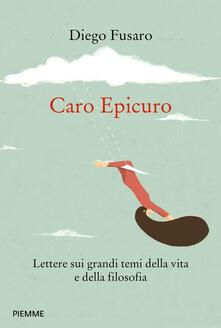 Equilibrifestival.it Caro Epicuro. Lettere sui grandi temi della vita e della filosofia Image