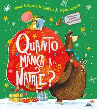 Quanto manca a Natale? Ediz. a colori - Guillain Adam Guillain Charlotte Curnick Pippa - wuz.it