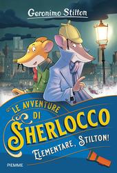 Copertina  Le avventure di Sherlocco : Elementare, Stilton!