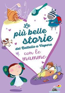 Camfeed.it Le più belle storie del Battello a Vapore con le mamme. Ediz. a colori Image