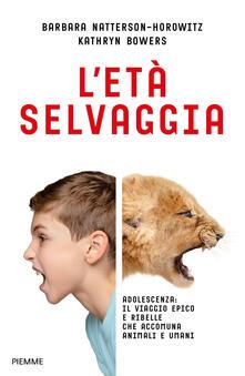 Promoartpalermo.it L' età selvaggia. Adolescenza: il viaggio epico e ribelle che accomuna animali e umani Image