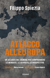 Copertina  Attacco all'Europa : un atlante del crimine per comprendere le minacce, le risposte, le prospettive