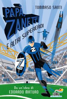 Listadelpopolo.it Papà, Zanetti e altri supereroi Image