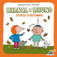 Bianca e Bruno. Storia d'autunno. Ediz. a colori - Traini Agostino - wuz.it