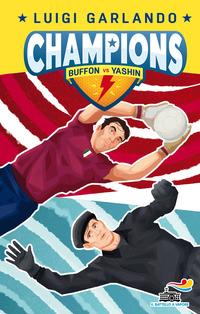 Buffon vs Yashin. Champions - Garlando Luigi - wuz.it