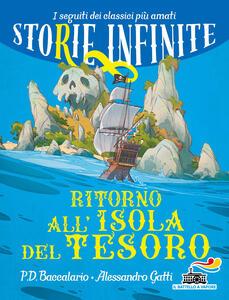 Libro Ritorno all'isola del tesoro. Storie infinite Pierdomenico Baccalario Alessandro Gatti