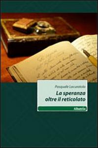 Libro La speranza oltre il reticolato Pasquale Locuratolo