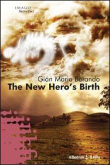 The new hero's birth