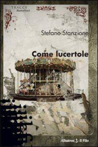 Libro Come lucertole Stefano Stanzione
