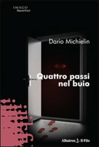 Libro Quattro passi nel buio Dario Michielin