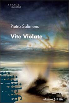 Vite violate - Pietro Solimeno - copertina