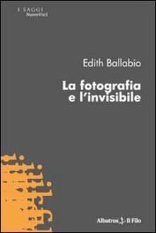La fotografia e l'invisibile