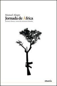 Libro Jornada de Africa. Romanzo d'amore e morte del sottotenente Sebastianio Manuel Alegre
