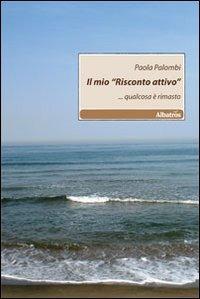 Il Il mio «Risconto attivo»... Qualcosa è rimasto - Palombi Paola - wuz.it