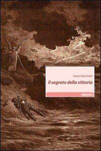 Libro Il segreto della vittoria Ivana Marchetti