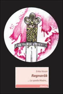 Ragnarok... La spada madre...