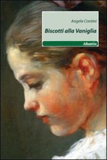 Biscotti alla vaniglia - Angela Contini - copertina