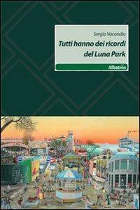 Tutti hanno dei ricordi del luna park - Vacondio Sergio - wuz.it