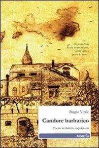 Candore barbarico. Poesie in dialetto napoletano