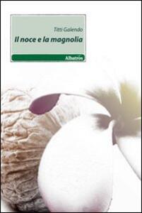 Il noce e la magnolia