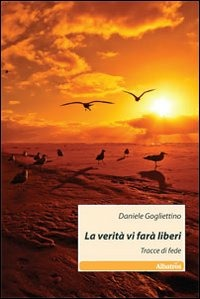 La La verità vi farà liberi. Tracce di fede - Gogliettino Daniele - wuz.it