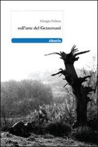 Libro Sull'arte del Getzemani Giorgio Fichera