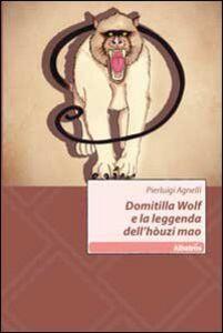 Libro Domitilla Wolf e la leggenda dell'hòuzi mao Pierluigi Agnelli