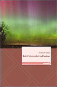 Libro Spiriti dissimulati nell'anima Aldo De Tata