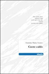 Foto Cover di Cuore caldo, Libro di M. Avanzo Stanislao, edito da Gruppo Albatros Il Filo