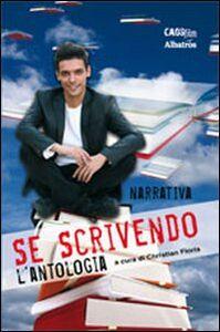 Foto Cover di Se scrivendo. L'antologia (narrativa), Libro di  edito da Gruppo Albatros Il Filo