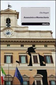 Assassinio a Montecitorio - Elio Rogati - copertina