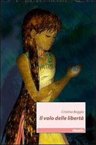 Libro Il volo delle libertà Cristina Beggio