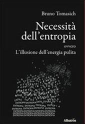 Necessita dell'entropia ovvero l'illusione dell'energia pulita
