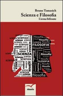 Scienza e filosofia. L'eterna bifronte - Bruno Tomasich - copertina