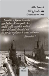 Negli abissi. Guerra 1940-1945