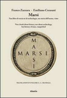 Marsi. Non libro di storia né di archeologia, ma storia dell'uomo, vinto - Franco Zazzara,Emilio Cerasani - copertina