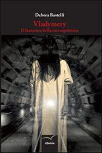 Vladymery. Il fantasma della metropolitana