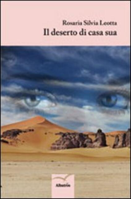 Il deserto di casa sua - Rosaria S. Leotta - copertina